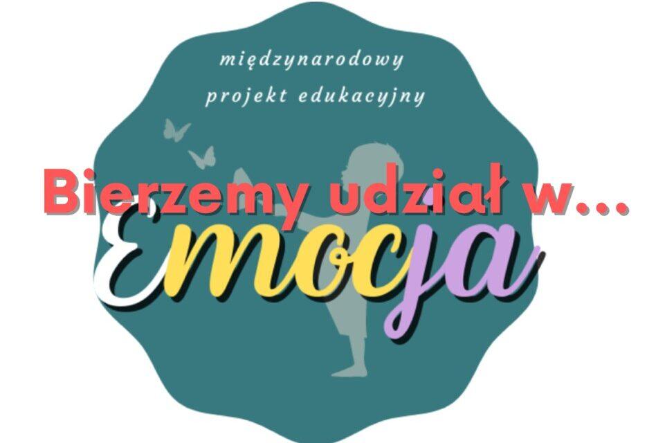 """Międzynarodowy Projekt Edukacyjny """"Emocja"""""""
